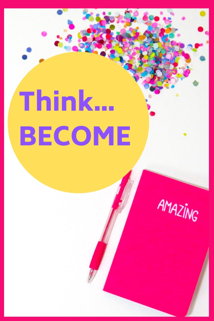 Think...BECOME
