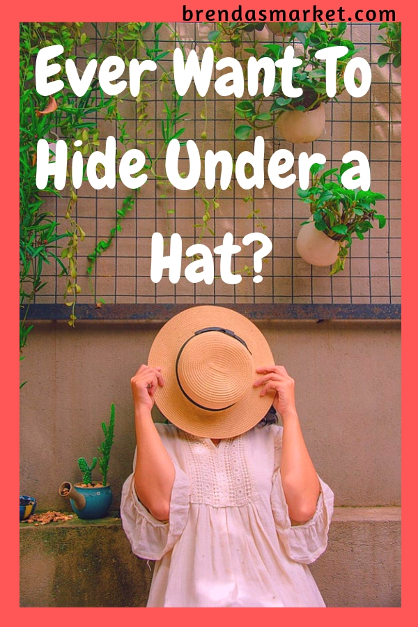 Ever Want to Hide Under a Hat?